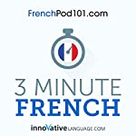 3-Minute French: 25 Lesson Series |  Innovative Language Learning LLC