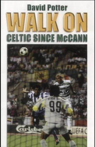 Walk on: Celtic Since McCann
