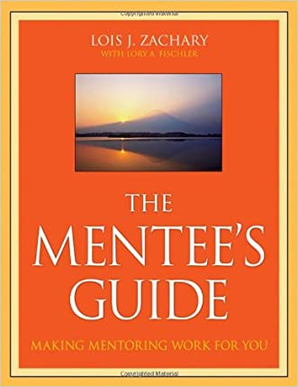 The Mentee's Guide: Making Mentoring Work for You