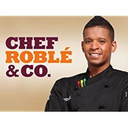 Chef Roble &amp; Co. Season 1
