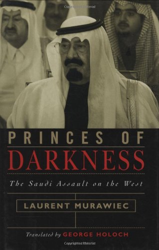 Princes of Darkness: The Saudi Assault on the West