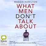 What Men Don't Talk About | Maggie Hamilton