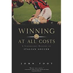 Winning at All Costs: A Scandalous History of Italian Soccer