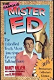 The Famous Mr. Ed: The Unbridled Truth About America's Favorite Talking Horse (30th Anniversary Collector's Edition)