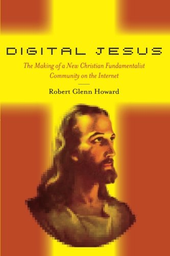 Digital Jesus: The Making of a New Christian Fundamentalist Community on the Internet (New and Alternative Religions) (Alternative Religions compare prices)