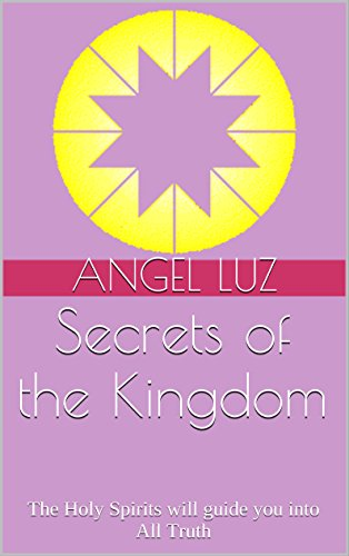 Book: Secrets of the Kingdom (Inner Quest Studies Book 2) by Angel Luz