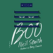 Boo: A Novel (       UNABRIDGED) by Neil Smith Narrated by Kirby Heyborne