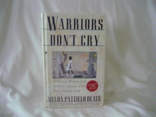 Warriors Don't Cry: The Searing Memoir Of The Battle To Integrate Little Rock's Central High (1995)
