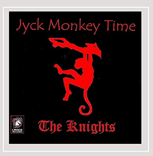The Knights - Jyck Monkey Time