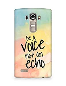AMEZ be a voice not an echo Back Cover For LG G4