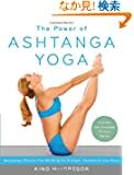 The Power of Ashtanga Yoga: Developing a Practice That Will Bring You Strength, Flexibility, and Inner Peace--Includes the...