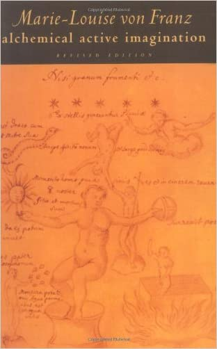 Alchemical Active Imagination: Revised Edition (C. G. Jung Foundation Books) written by Marie-Louise von Franz