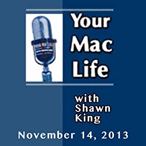 Your Mac Life, November 14, 2013 | [Shawn King]