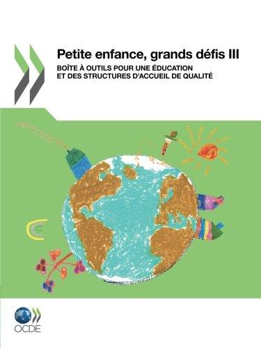 Petite enfance, grands défis III : Boîte à outils pour une éducation et des structures d'accueil de qualité (French