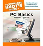 img - for [THE COMPLETE IDIOT'S GUIDE TO PC BASICS, WINDOWS 7 EDITION] BY Kraynak, Joe (Author) Alpha Books (publisher) Paperback book / textbook / text book