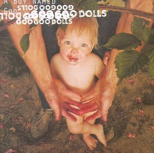 Goo Goo Dolls - A Boy Named Goo - Zortam Music