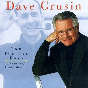 Dave Grusin - Two for the Road - The Music of Henry Mancini - Zortam Music