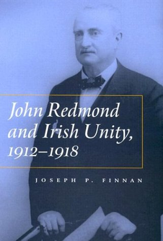 John Redmond and Irish Unity, 1912-1918 (Irish Studies)