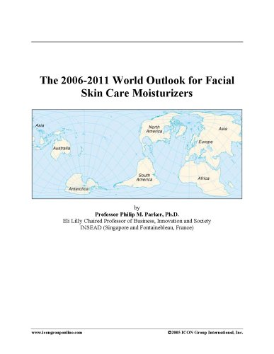 The 2006-2011 World Outlook for Facial Skin Care Moisturizers