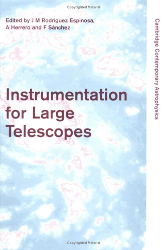 Instrumentation For Large Telescopes (Cambridge Contemporary Astrophysics)