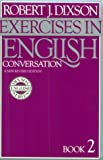 Exercises in English Conversation: Book 2, New Revised Edition (0132946793) by Dixson, Robert J.