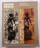 Edgar Degas: The Painter as Printmaker