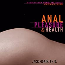 Anal Pleasure and Health: A Guide for Men, Women, and Couples (       UNABRIDGED) by Jack Morin Narrated by Colin Unsinn