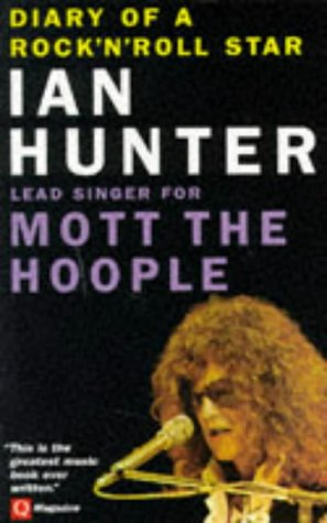 Diary of a Rock 'n' Roll Star: Ian Hunter of Mott the Hoople, by Ian Hunter