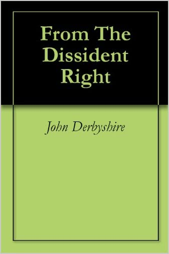 "New Book From Derb: ""From the Dissident Right"""