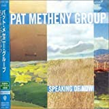 Speaking of Now by Metheny, Pat