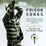 Prison Songs (Historical Recordings From Parchman Farm 1947-48), Vol. 2: Don'tcha Hear Poor Mother Calling?