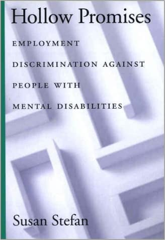 Hollow Promises: Employment Discrimination Against People with Mental Disabilities (Law and Public Policy: Psychology and the Social Sciences)