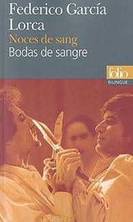 Noces de sang par Federico Garcia Lorca