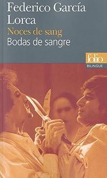 Noces de sang par Garcia Lorca