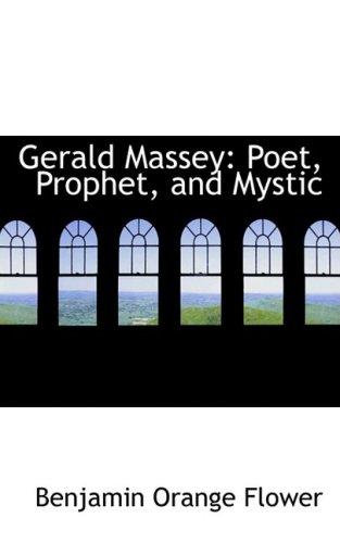 Gerald Massey: Poet, Prophet, and Mystic