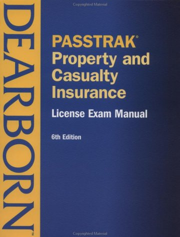 Property and Casualty Insurance License Exam Manual, 6th Edition Revised