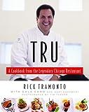 Tru: A Cookbook from the Legendary Chicago Restaurant