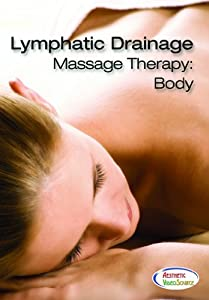 Lymphatic Drainage Massage Therapy: Body - Learn Professional Massage Techniques With This DVD Course - This Massage Training DVD was Featured in Massage Magazine and SalonSpa - The Best Lymphatic Drainage Video (2 Hrs. 21 Mins.)