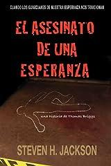 El Asesinato de una Esperanza (Spanish Edition)