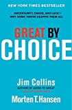 img - for Great by Choice: Uncertainty, Chaos, and Luck--Why Some Thrive Despite Them All book / textbook / text book