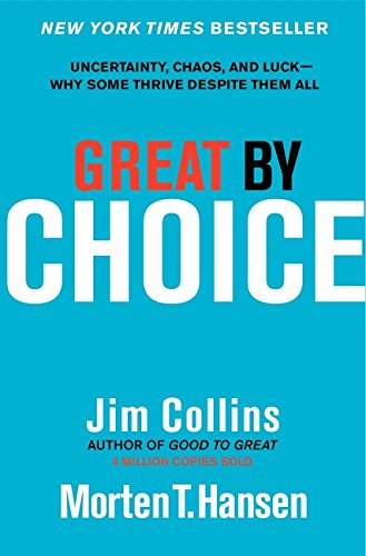 Great by Choice: Uncertainty, Chaos, and Luck--Why Some Thrive Despite Them All (Good Luck Club compare prices)