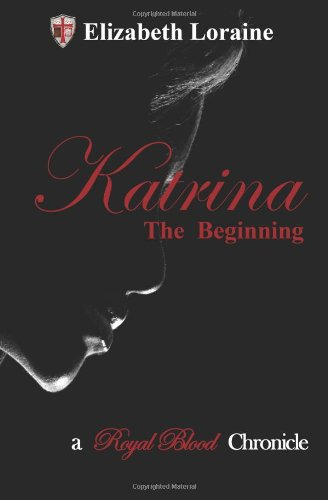 Katrina, the Beginning (Royal Blood Chronicles #1)