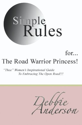 Simple Rules for...The Road Warrior Princess: