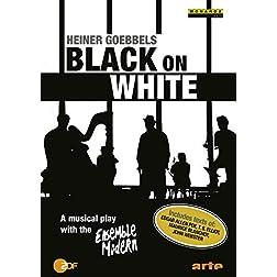 Ensemble Modern - Heiner Goebbels: Black on White Region NTSC