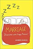By Amber Dusick Marriage Illustrated with Crappy Pictures [Hardcover]