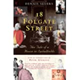 18 Folgate Street: The Tale of a House in Spitalfieldsby Dennis Severs