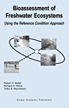 Bioassessment of Freshwater Ecosystems Using the Reference Condition Approach