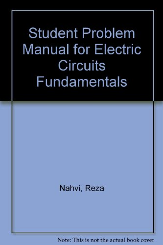 Student Problem Manual For Electric Circuits Fundamentals