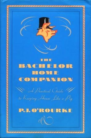 Image for The Bachelor Home Companion: A Practical Guide to Keeping House Like a Pig