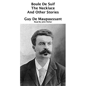 Boule De Suif, The Necklace, and Other Stories Audiobook